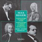 Max Reger: Variations and Fugue on a theme of J S Bach; Variations and Fugue on a theme of G P Telemann
