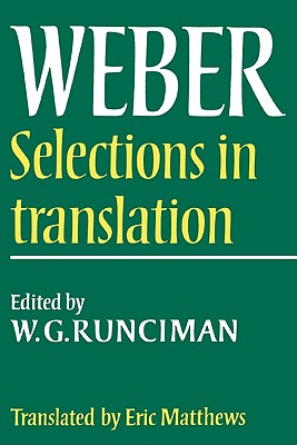 Max Weber: Selections in Translation - Weber, Max, and Runciman, Walter G (Editor), and Runciman, W G (Editor)