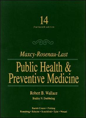 Maxey-Rosenau-Last Public Health & Preventive Medicine - Wallace, Robert B, and Last, John M, M.D., and Doebbeling, Bradley N