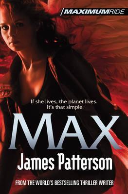 Maximum Ride: Max - Patterson, James