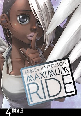 Maximum Ride: The Manga, Vol. 4 - Patterson, James, and Lee, NaRae (Illustrator)