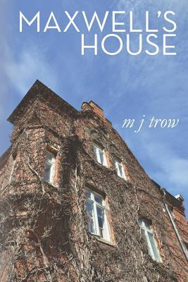 Maxwell's House - Trow, M. J.