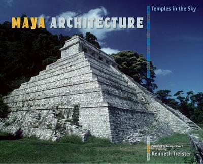 Maya Architecture: Temples in the Sky - Treister, Kenneth