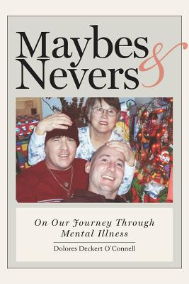 Maybes & Nevers - O'Connell, Dolores Deckert
