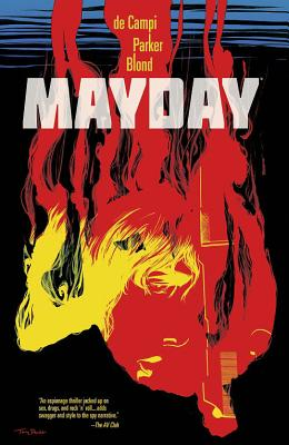 Mayday - Campi, Alex De, and Parker, Tony (Artist), and Blond (Artist)