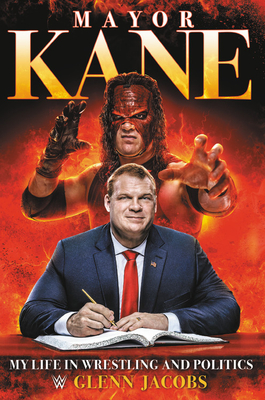 Mayor Kane: My Life in Wrestling and Politics - Jacobs, Glenn