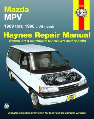 Mazda MPV Automotive Repair Manual: 89-98 - Editors Haynes (Editor)