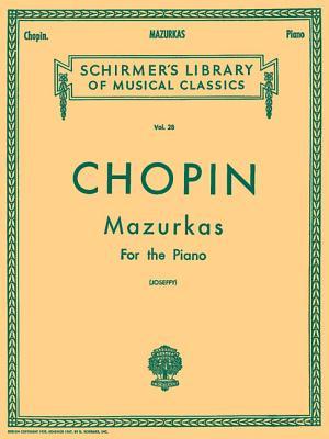 Mazurkas: Piano Solo - Chopin, Frederic (Composer), and Joseffy, Rafael (Editor)