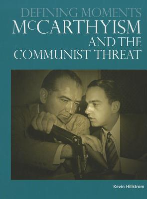McCarthyism and the Communist Threat - Hillstrom, Kevin