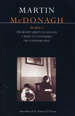 McDonagh Plays: 1: The Beauty Queen of Leenane; A Skull of Connemara; The Lonesome West - McDonagh, Martin