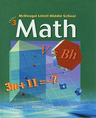McDougall Littell Middle School Math Course 3 - Larson, Ron, Professor, and Boswell, Laurie, and Kanold, Timothy