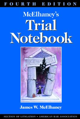 McElhaney's Trial Notebook - McElhaney, James W