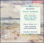 "McEwen: ""Solway"" Symphony; Hills o' Heather; Where the Wild Thyme Blows"