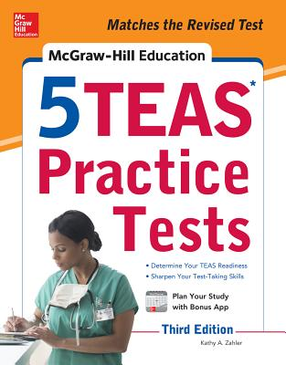McGraw-Hill Education 5 TEAS Practice Tests, Third Edition - Zahler, Kathy A.