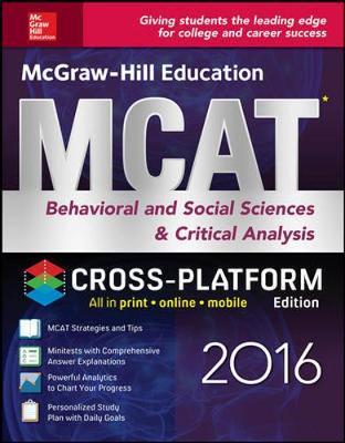 McGraw-Hill Education MCAT Behavioral and Social Sciences & Critical Analysis 2016 Cross-Platform Edition - Hademenos, George J, Ph.D.