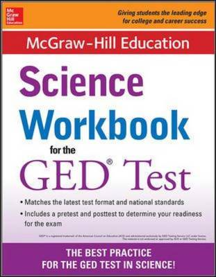 McGraw-Hill Education Science Workbook for the GED Test - McGraw-Hill Education Editors