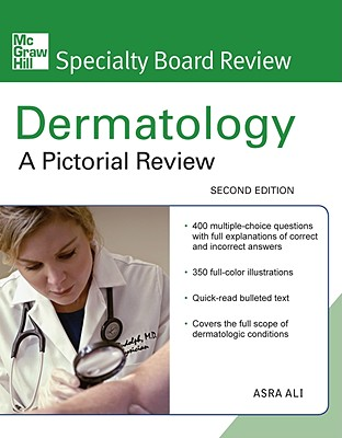 McGraw-Hill Specialty Board Review Dermatology: A Pictorial Review - Ali, Asra