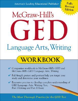 McGraw-Hill's GED Language Arts, Writing Workbook - Frechette, Ellen C., and Collins, Tim