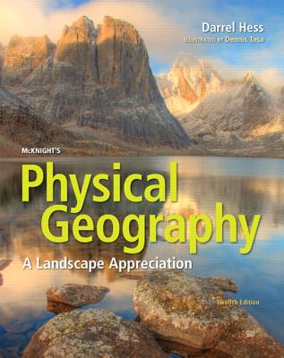 McKnight's Physical Geography: A Landscape Appreciation - Hess, Darrel, and Tasa, Dennis G.