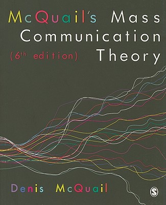 McQuail's Mass Communication Theory - McQuail, Denis, Dr.