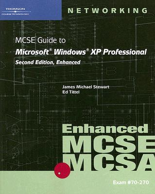 MCSE Guide to Microsoft Windows XP Professional - Stewart, James Michael, and Tittel, Ed, and Melendez, Angel