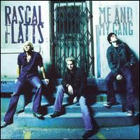 Me and My Gang - Rascal Flatts