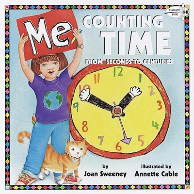 Me Counting Time: From Seconds to Centuries - Sweeney, Joan