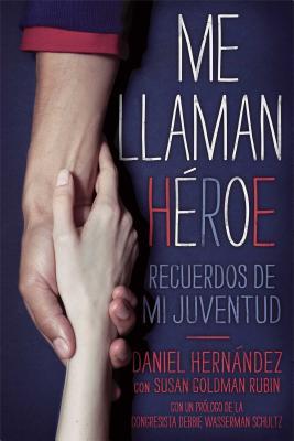 Me Llaman Heroe: Recuerdos de Mi Juventud - Hernandez, Daniel