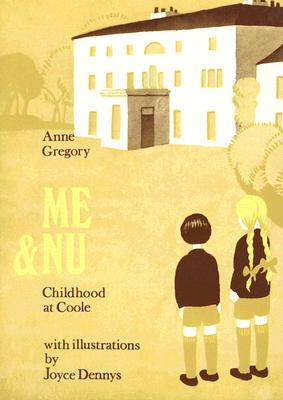 Me & Nu: Childhood at Coole - Gregory, Anne, and Collis, Maurice (Notes by)