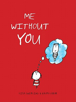 Me Without You - Swerling, Lisa, and Lazar, Ralph