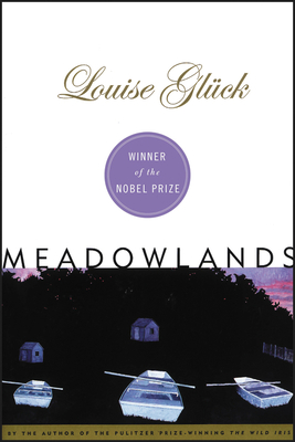 Meadowlands - Glueck, Louise, and Gluck, Louise