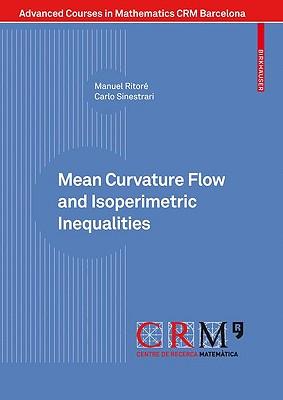 Mean Curvature Flow and Isoperimetric Inequalities - Ritore, Manuel