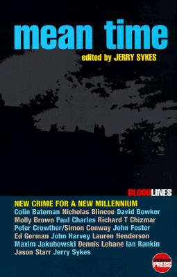 Mean Time: New Crime for a New Millennium - Sykes, Jerry (Editor)