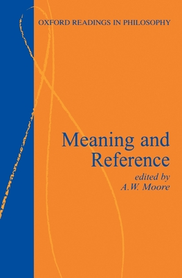 Meaning and Reference - Moore, David S, and Moore, A W (Editor)