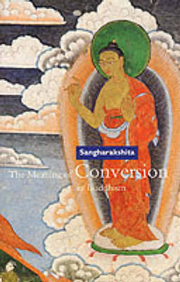 Meaning of Conversion in Buddhism - Sangharakshita