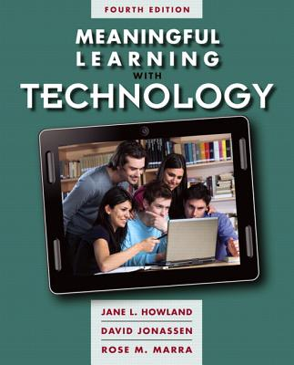 Meaningful Learning with Technology - Howland, Jane L