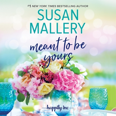 Meant to Be Yours - Mallery, Susan, and Eby, Tanya (Read by)