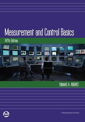 Measurement and Control Basics - Hughes, Thomas A.