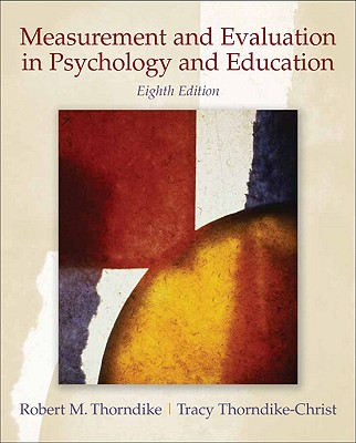 Measurement and Evaluation in Psychology and Education - Thorndike, Robert, and Thorndike-Christ, Tracy