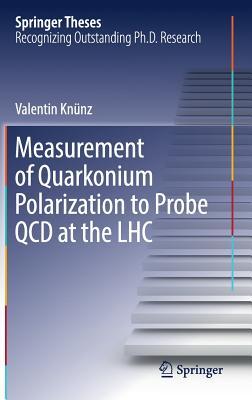 Measurement of Quarkonium Polarization to Probe QCD at the Lhc - Knuenz, Valentin