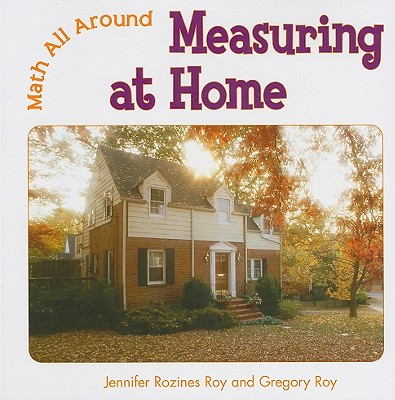 Measuring at Home - Roy, Jennifer Rozines, and Roy, Gregory