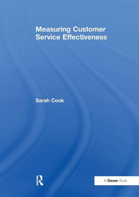 Measuring Customer Service Effectiveness - Cook, Sarah