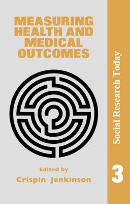 Measuring Health and Medical Outcomes - Jenkinson, Crispin (Editor)