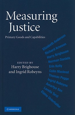 Measuring Justice: Primary Goods and Capabilities - Brighouse, Harry (Editor)