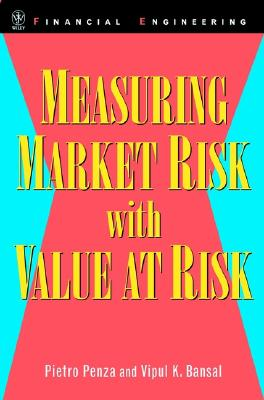 Measuring Market Risk with Value at Risk - Penza, Pietro, and Bansal, Vipul K, Ph.D, CFA, CFP