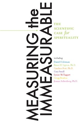 Measuring the Immeasurable: The Scientific Case for Spirituality - Goleman, Daniel P, Ph.D.