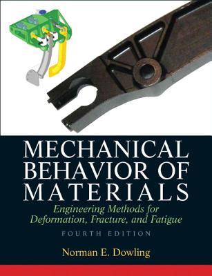 Mechanical Behavior of Materials - Dowling, Norman E.