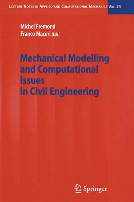Mechanical Modelling and Computational Issues in Civil Engineering - Fremond, Michel (Editor), and Maceri, Franco (Editor)