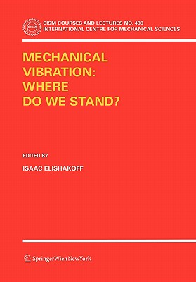 Mechanical Vibration: Where Do We Stand? - Elishakoff, Isaac E. (Editor)