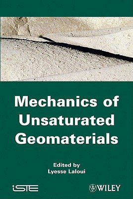 Mechanics of Unsaturated Geomaterials - Laloui, Lyesse (Editor)